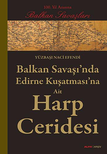 Balkan Savaşı'nda Edirne Kuşatmasına Ait Harp Ceridesi