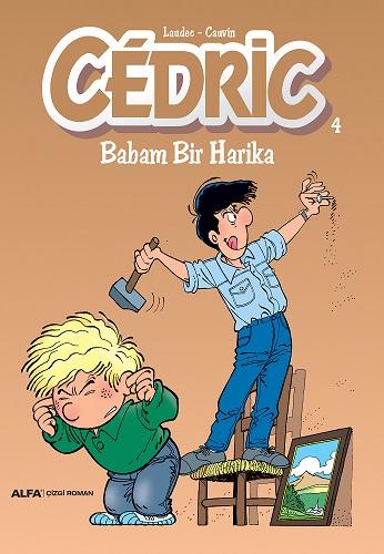 Cedric 4 - Babam Bir Harika