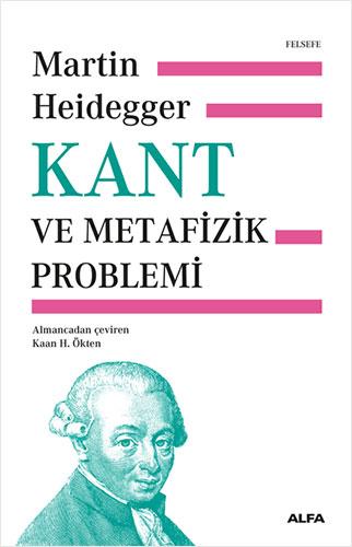 Kant ve Metafizik Problemi (Ciltli)